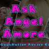Ask Angel Amore: Advice from a Chick #1