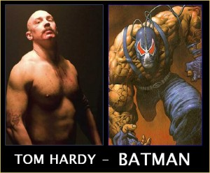 Tom Hardy cast as Bane for The Dark Knight Rises