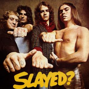 Slade Slayed